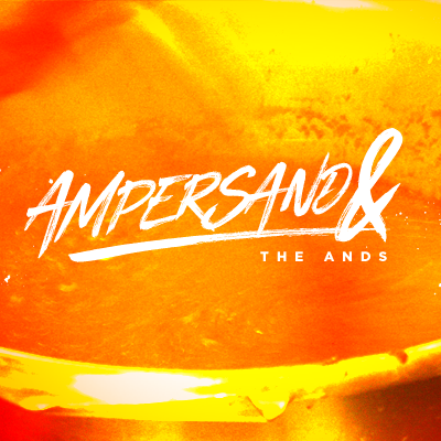 Ampersand & The Ands